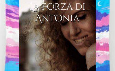 """Luoghi di Libri presenta """"La Forza di Antonia"""""""